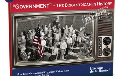 "Understanding Our Slavery ""Rebranded and Expanded"" to: ""Government"" – The Biggest Scam in History Exposed!"